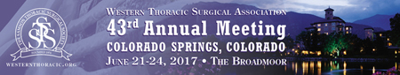 Western Thoracic Surgical Association, 43rd Annual Meeting, June 21 � 24, 2017, The Broadmoor, Colorado Springs, Colorado